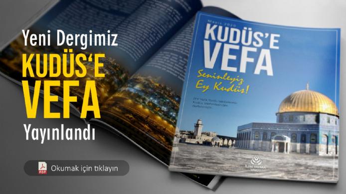 Yeni Dergimiz Kudüs'e Vefa