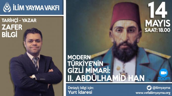 Modern Türkiye'nin Gizli Mimarı II. Abdulhamid Han Konferansı